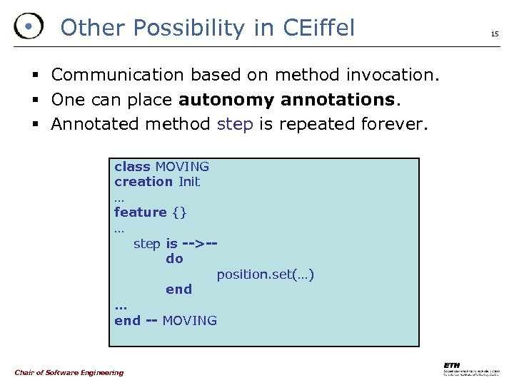 Other Possibility in CEiffel § Communication based on method invocation. § One can place