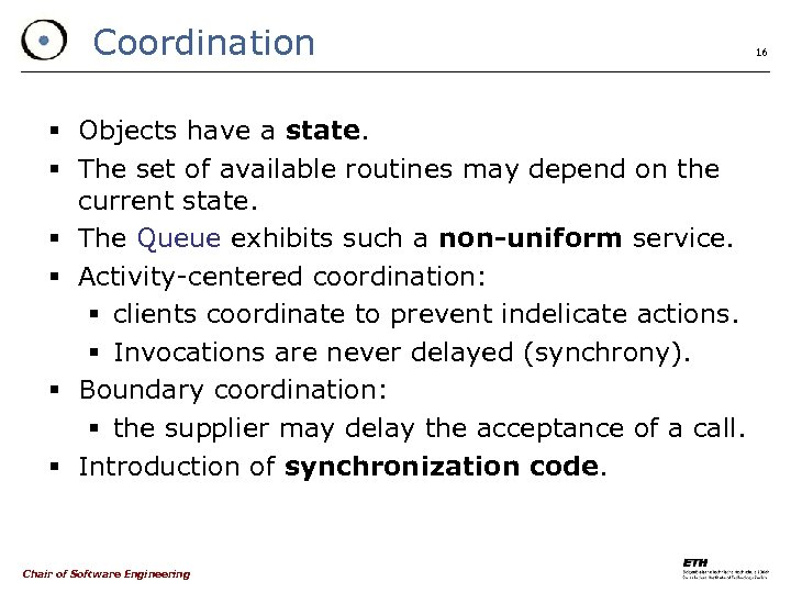 Coordination § Objects have a state. § The set of available routines may depend
