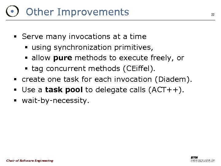 Other Improvements § Serve many invocations at a time § using synchronization primitives, §