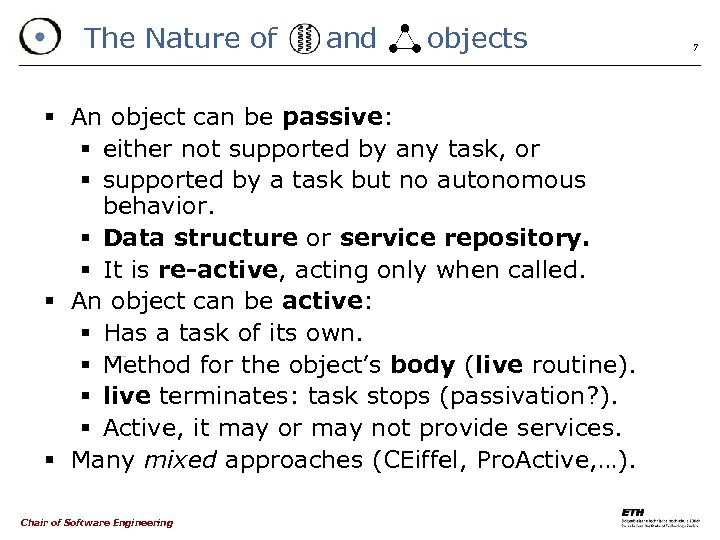 The Nature of and objects § An object can be passive: § either not