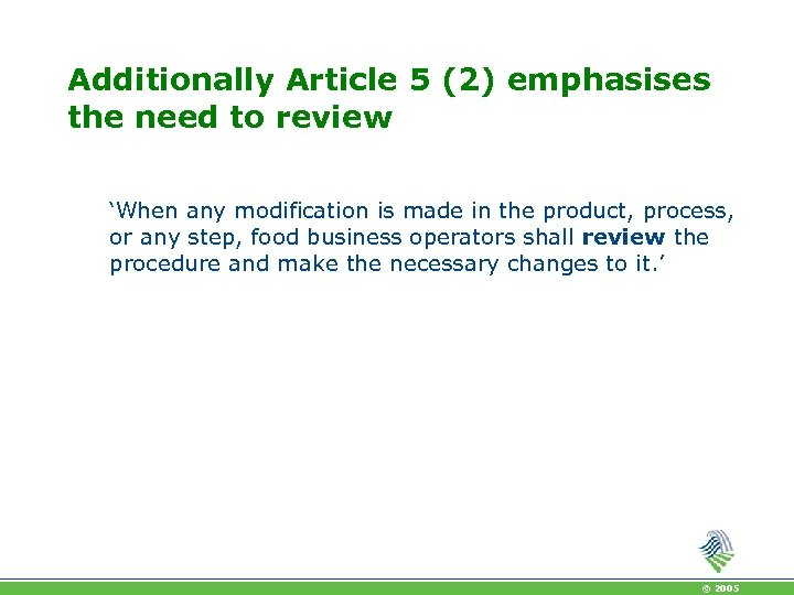 Additionally Article 5 (2) emphasises the need to review 'When any modification is made