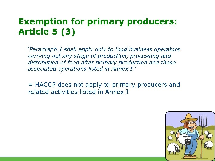 Exemption for primary producers: Article 5 (3) 'Paragraph 1 shall apply only to food