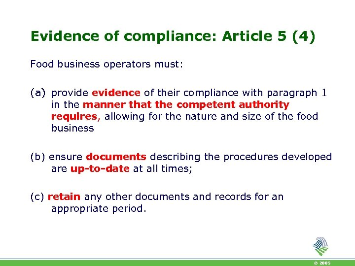 Evidence of compliance: Article 5 (4) Food business operators must: (a) provide evidence of