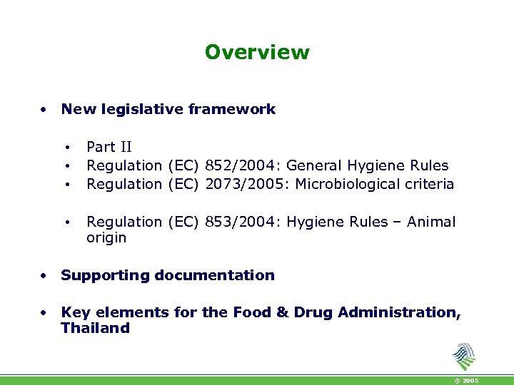 Overview • New legislative framework • • • Part II Regulation (EC) 852/2004: General