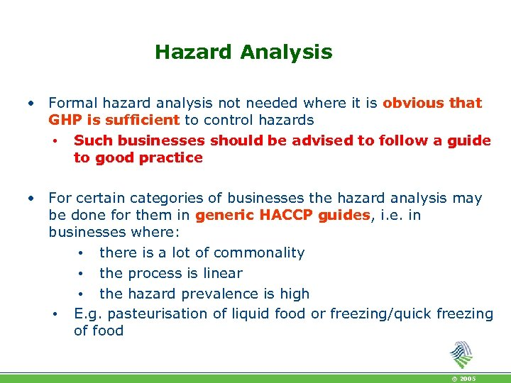Hazard Analysis • Formal hazard analysis not needed where it is obvious that GHP