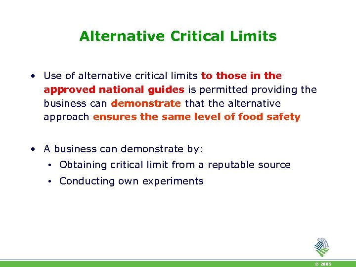 Alternative Critical Limits • Use of alternative critical limits to those in the approved
