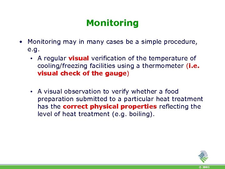 Monitoring • Monitoring may in many cases be a simple procedure, e. g. •