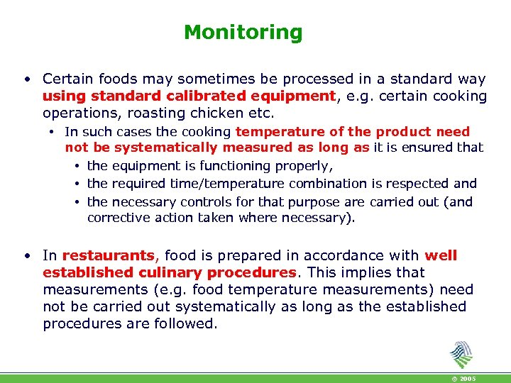 Monitoring • Certain foods may sometimes be processed in a standard way using standard