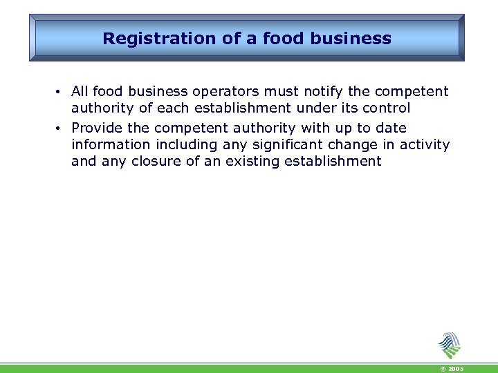 Registration of a food business • All food business operators must notify the competent