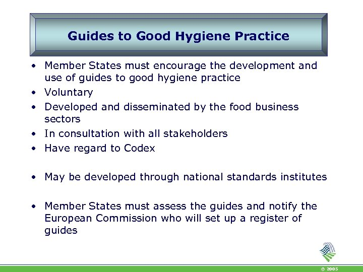 Guides to Good Hygiene Practice • Member States must encourage the development and use