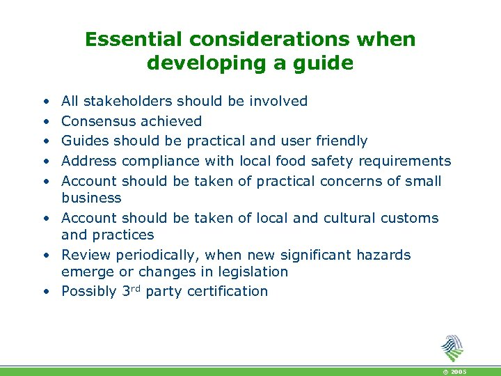 Essential considerations when developing a guide • • • All stakeholders should be involved