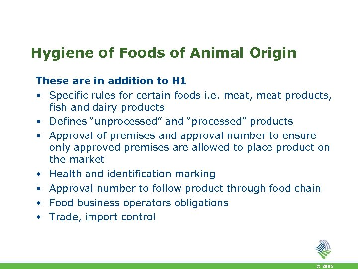 Hygiene of Foods of Animal Origin These are in addition to H 1 •