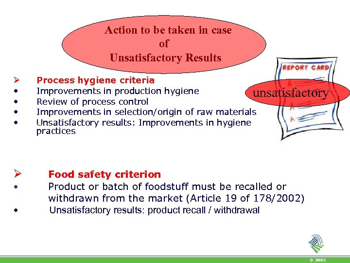 Action to be taken in case of Unsatisfactory Results Ø • • Process hygiene