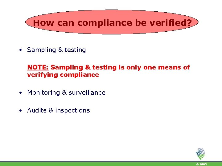 How can compliance be verified? • Sampling & testing NOTE: Sampling & testing is