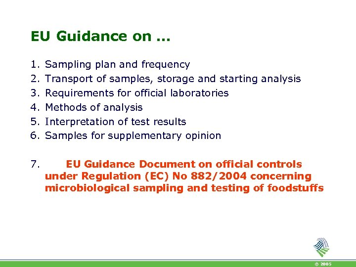 EU Guidance on … 1. 2. 3. 4. 5. 6. Sampling plan and frequency