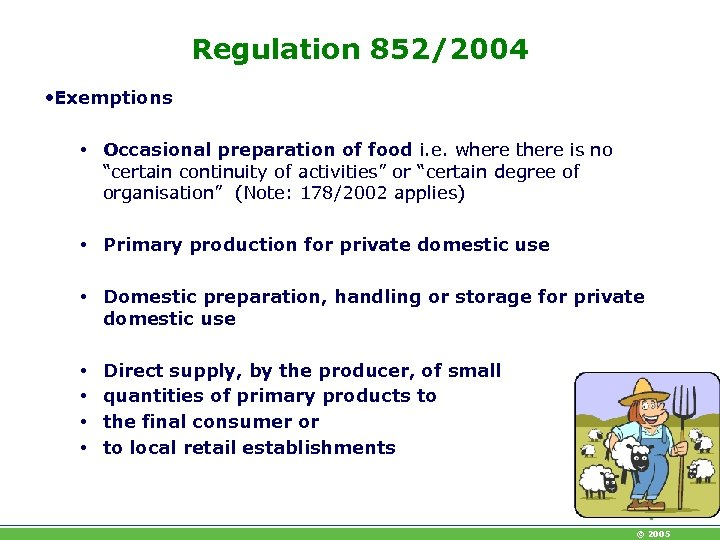 Regulation 852/2004 • Exemptions • Occasional preparation of food i. e. where there is