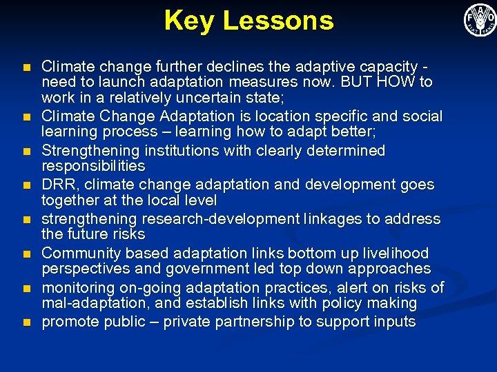 Key Lessons n n n n Climate change further declines the adaptive capacity need