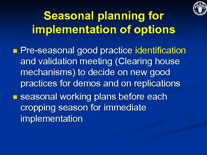Seasonal planning for implementation of options Pre-seasonal good practice identification and validation meeting (Clearing