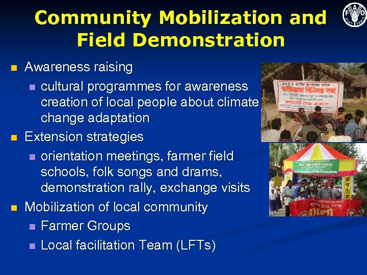 Community Mobilization and Field Demonstration n Awareness raising n cultural programmes for awareness creation
