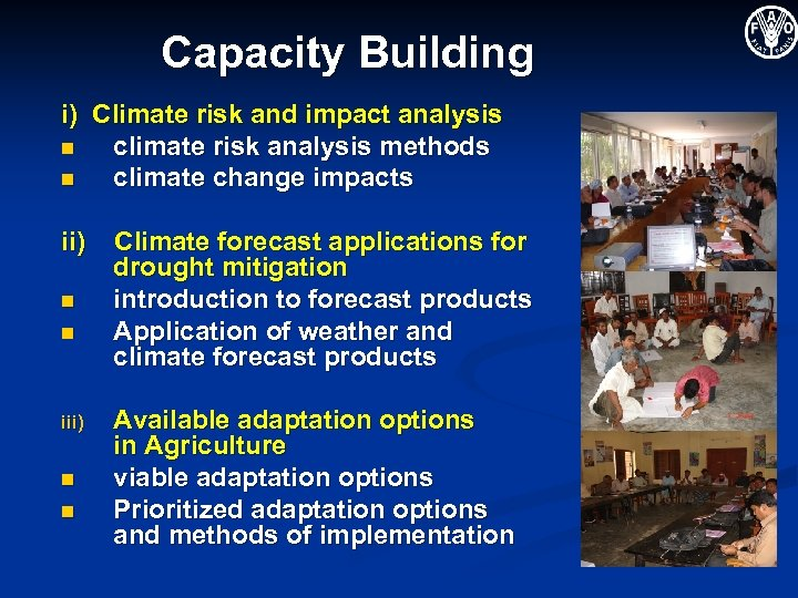 Capacity Building i) Climate risk and impact analysis n climate risk analysis methods n