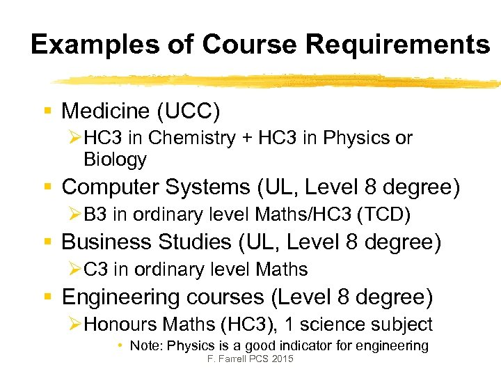Examples of Course Requirements § Medicine (UCC) ØHC 3 in Chemistry + HC 3