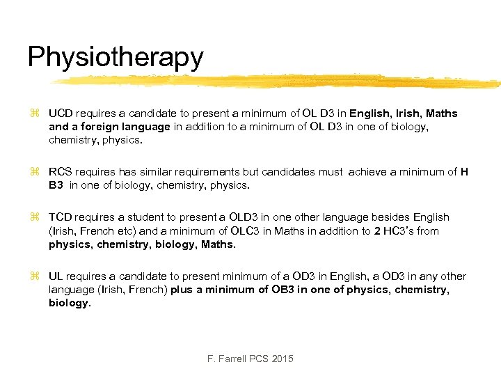 Physiotherapy z UCD requires a candidate to present a minimum of OL D 3
