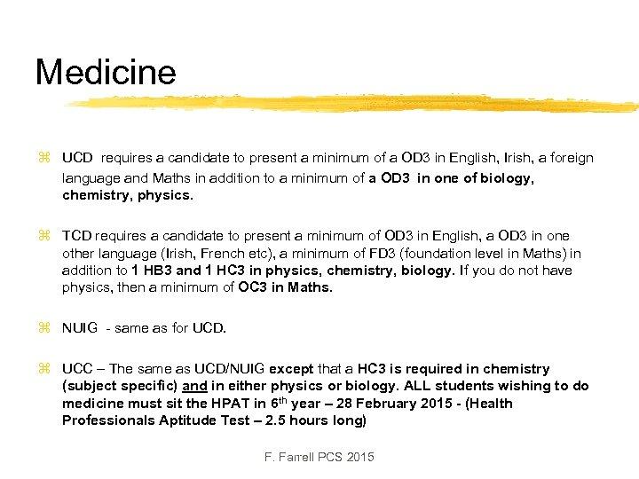 Medicine z UCD requires a candidate to present a minimum of a OD 3