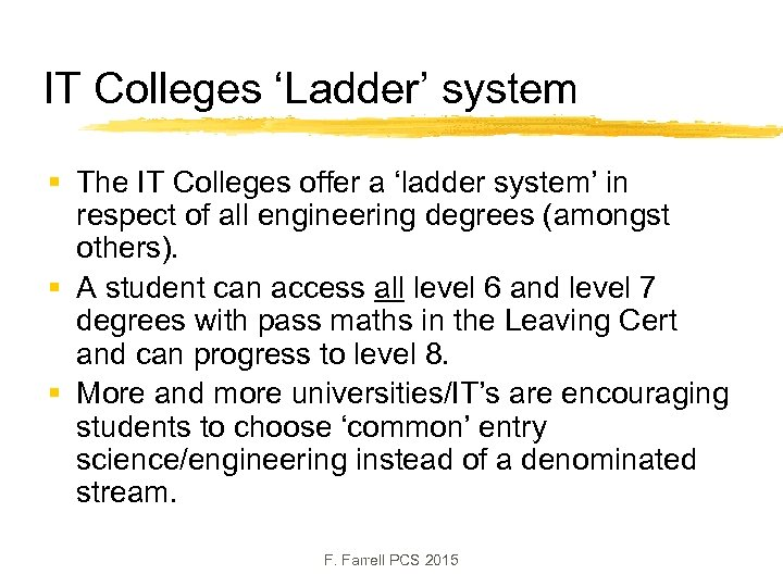 IT Colleges 'Ladder' system § The IT Colleges offer a 'ladder system' in respect