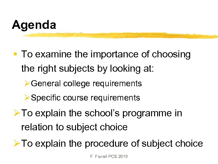 Agenda § To examine the importance of choosing the right subjects by looking at: