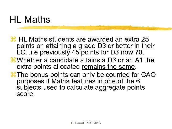 HL Maths z HL Maths students are awarded an extra 25 points on attaining