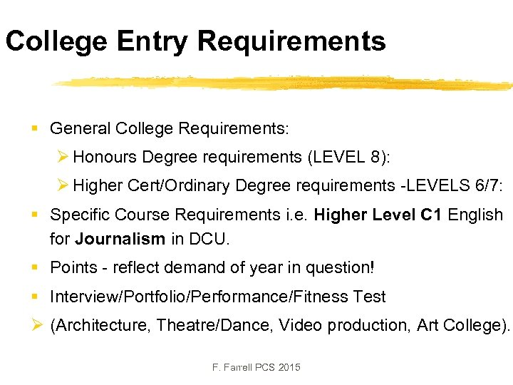 College Entry Requirements § General College Requirements: Ø Honours Degree requirements (LEVEL 8): Ø