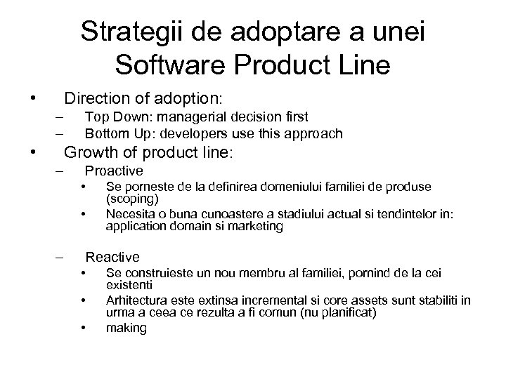Strategii de adoptare a unei Software Product Line • Direction of adoption: – –