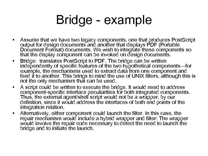 Bridge - example • • Assume that we have two legacy components, one that