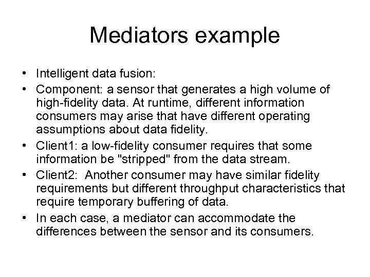 Mediators example • Intelligent data fusion: • Component: a sensor that generates a high