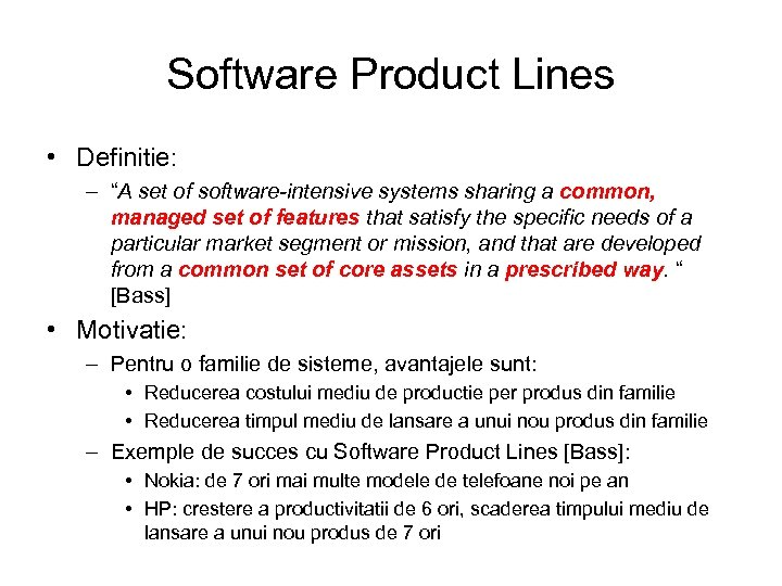 "Software Product Lines • Definitie: – ""A set of software-intensive systems sharing a common,"