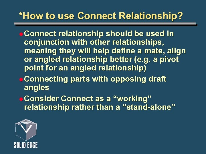 *How to use Connect Relationship? l Connect relationship should be used in conjunction with