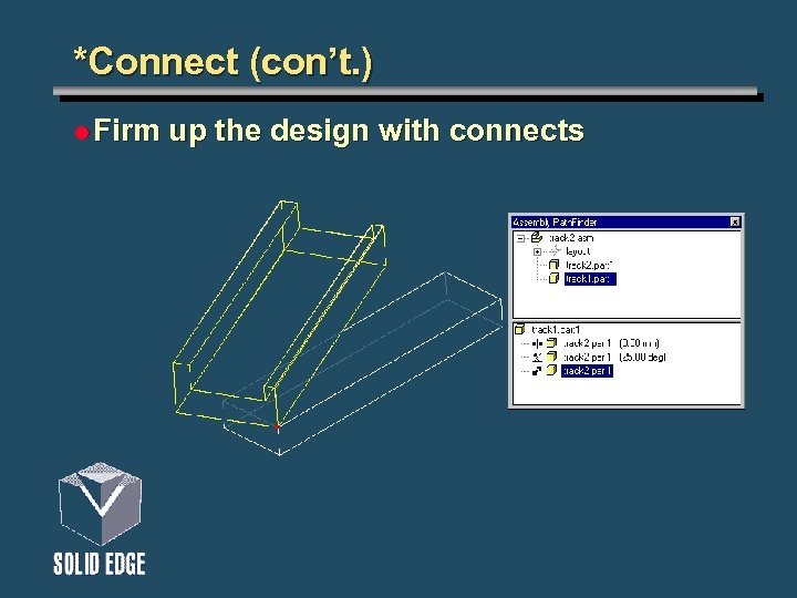 *Connect (con't. ) l Firm up the design with connects