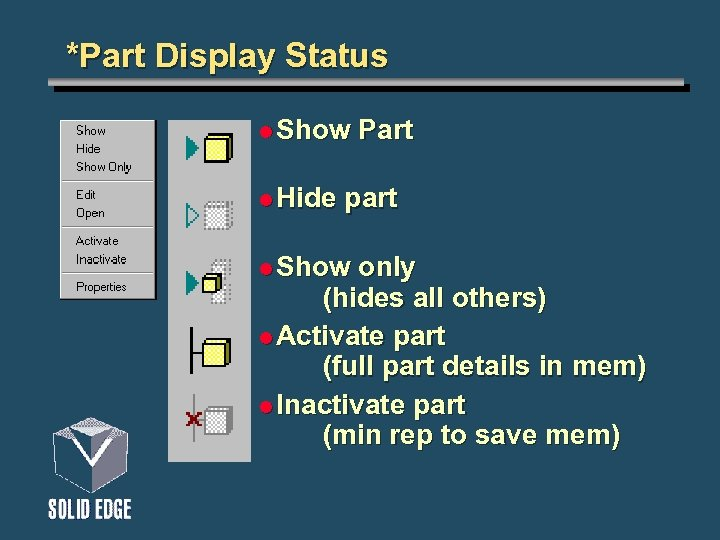 *Part Display Status l Show l Hide Part part l Show only (hides all