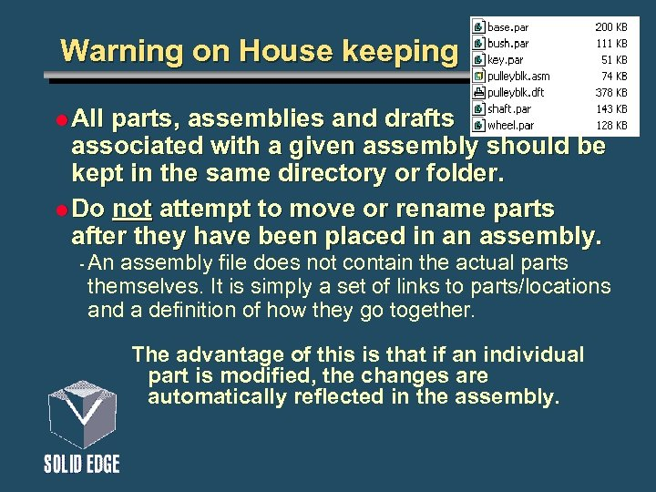 Warning on House keeping l All parts, assemblies and drafts associated with a given