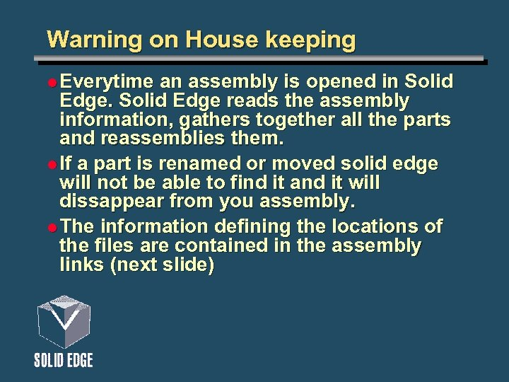Warning on House keeping l Everytime an assembly is opened in Solid Edge reads