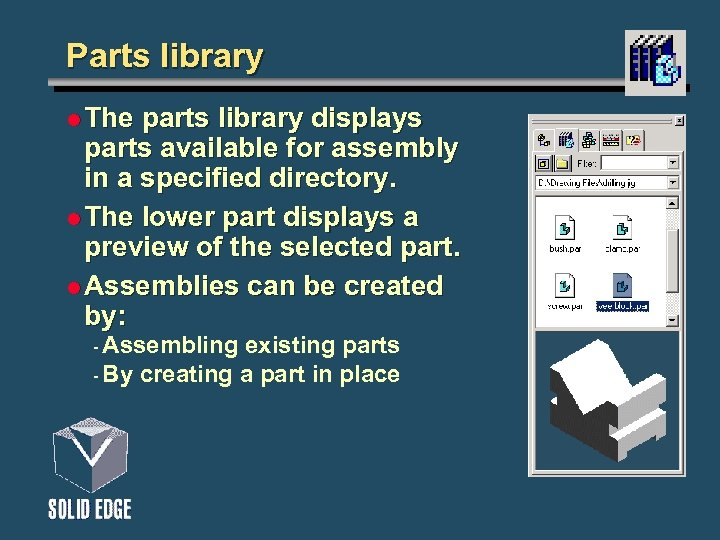 Parts library l The parts library displays parts available for assembly in a specified