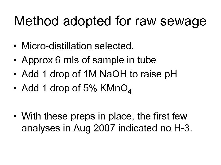 Method adopted for raw sewage • • Micro-distillation selected. Approx 6 mls of sample