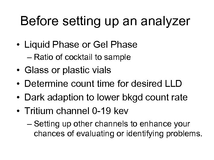 Before setting up an analyzer • Liquid Phase or Gel Phase – Ratio of