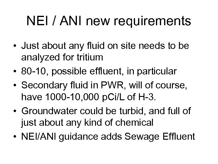 NEI / ANI new requirements • Just about any fluid on site needs to