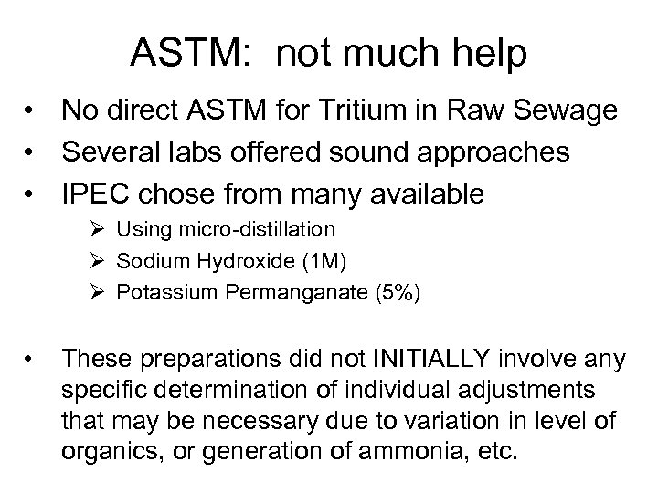 ASTM: not much help • No direct ASTM for Tritium in Raw Sewage •