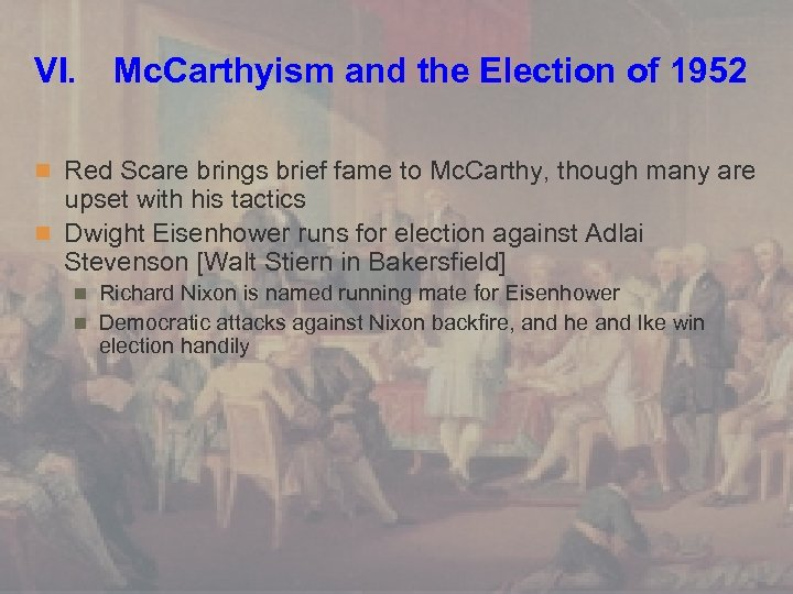 VI. Mc. Carthyism and the Election of 1952 n Red Scare brings brief fame