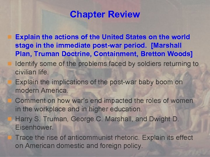 Chapter Review n Explain the actions of the United States on the world n