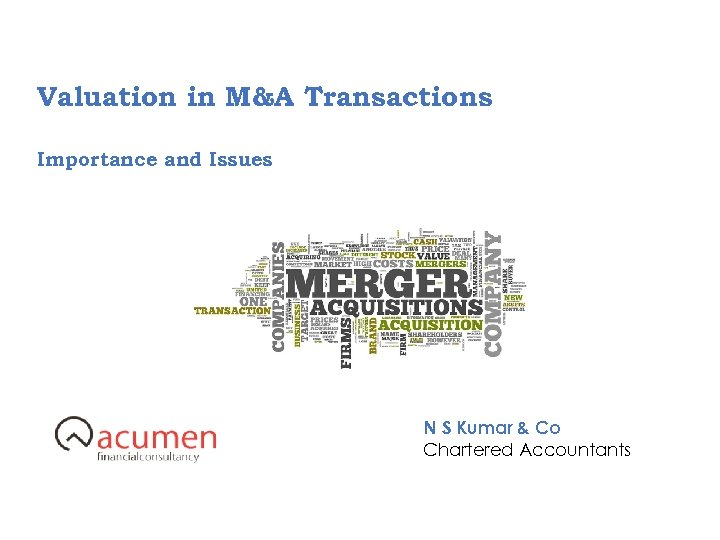 Valuation in M&A Transactions Importance and Issues N S Kumar & Co Chartered Accountants