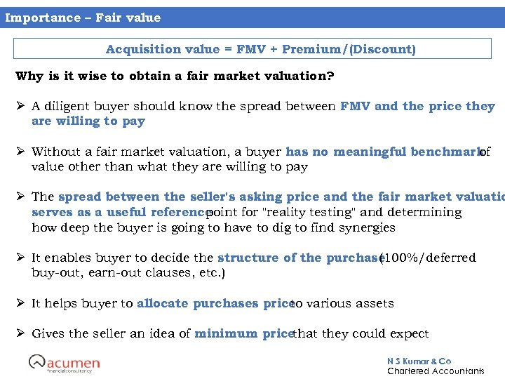 Importance – Fair value Acquisition value = FMV + Premium/(Discount) Why is it wise