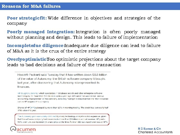 Reasons for M&A failures Poor strategic fit: Wide difference in objectives and strategies of